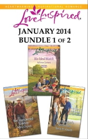 Love Inspired January 2014 - Bundle 1 of 2 - Her Unexpected Cowboy\His Ideal Match\The Rancher's Secret Son ebook by Debra Clopton,Arlene James,Betsy St. Amant
