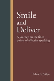 Smile and Deliver ebook by Robert G. Phillips