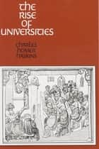 The Rise of Universities ebook by Charles Homer Haskins, Theodor E. Mommsen