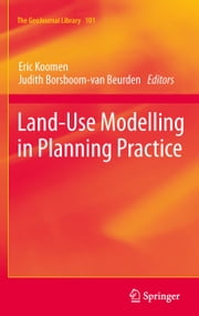 Land-Use Modelling in Planning Practice ebook by
