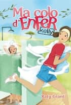 Ma colo d'enfer 1 - Kelly ebook by Katy Grant