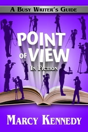 Point of View in Fiction ebook by Marcy Kennedy
