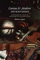 Curious and Modern Inventions ebook by Rebecca Cypess