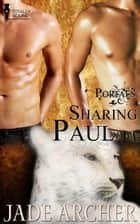 Sharing Paul ebook by Jade Archer
