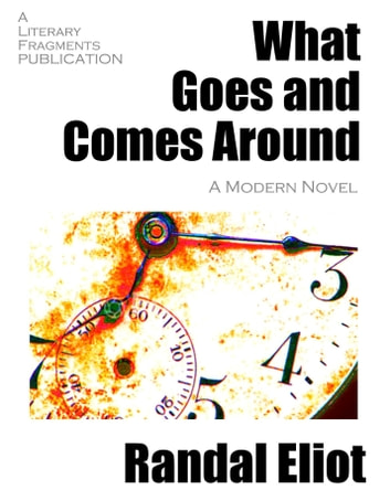 What Goes and Comes Around ebook by Randal Eliot
