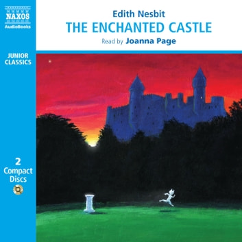 The Enchanted Castle audiobook by Edith Nesbit