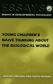 Young Children's Thinking about Biological World ebook by Giyoo Hatano,Kayoko Inagaki
