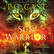 Sun Warrior - Tales of a New World audiobook by P. C. Cast