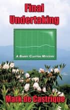 Final Undertaking ebook by Mark de Castrique