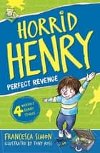 Horrid Henry's Revenge - Book 8 ebook by Francesca Simon, Tony Ross