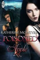 Poisoned Apple ebook by Katherine McIntyre