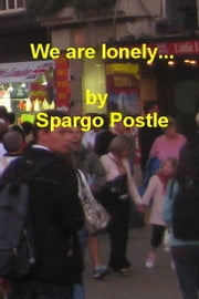 we are lonely... ebook by Spargo Postle