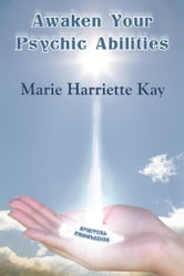 Awaken Your Psychic Abilities ebook by Marie Harriette Kay