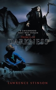 A Childhood That Was Stolen by the Prince of Darkness ebook by Lawrence Stinson