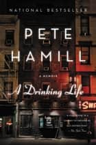 A Drinking Life ebook by Pete Hamill