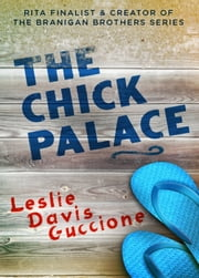 The Chick Palace ebook by Leslie Davis Guccione