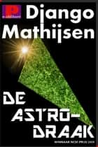 De astrodraak ebook by Django Mathijsen