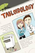 Tabloidology ebook by Chris McMahen