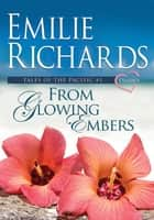 From Glowing Embers ebook by Emilie Richards