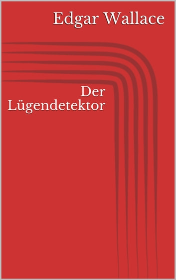 Der Lügendetektor eBook by Edgar Wallace