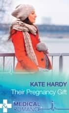 Their Pregnancy Gift (Mills & Boon Medical) (Miracles at Muswell Hill Hospital, Book 2) ebook by Kate Hardy