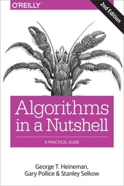 Algorithms in a Nutshell - A Practical Guide ebook by George  T. Heineman,Gary Pollice,Stanley  Selkow