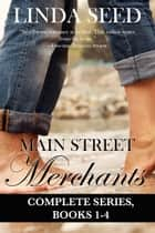 Main Street Merchants Complete Series ebook by Linda Seed