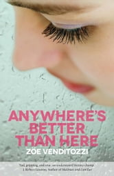 Anywhere's Better Than Here ebook by Zöe Venditozzi