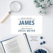 James - Biblical Commentary audiobook by Joyce Meyer