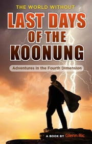 The World Without: Last Days of the Koonung ebook by Glenn Ric