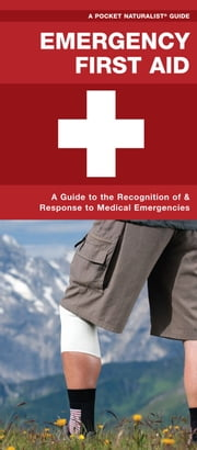 Emergency First Aid - Recognition and Response to Medical Emergencies ebook by James Kavanagh,Raymond Leung