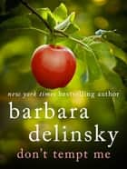 Don't Tempt Me ebook by Barbara Delinsky