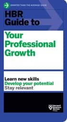HBR Guide to Your Professional Growth ebook by Harvard Business Review