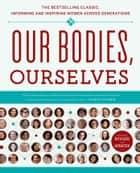 Our Bodies, Ourselves ebook by Boston Women's Health Book Collective, Judy Norsigian
