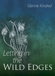 Letting in the Wild Edges ebook by Glennie Kindred