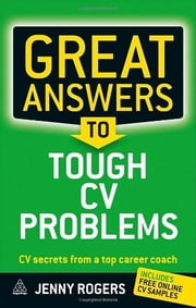 Great Answers to Tough CV Problems - CV Secrets From a Top Career Coach ebook by Jenny Rogers