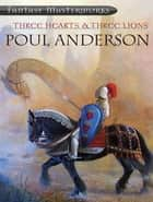 Three Hearts & Three Lions ebook by Poul Anderson