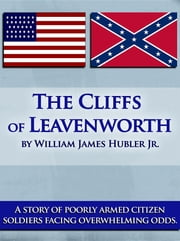 The Cliffs of Leavenworth ebook by William  James Hubler Jr.