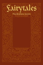 Fairytales ebook by The Brothers Grimm