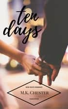 Ten Days - New South Romance ebook by M.K. Chester