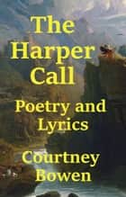 The Harper Call ebook by Courtney Bowen