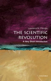 The Scientific Revolution: A Very Short Introduction ebook by Lawrence M. Principe
