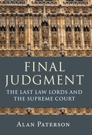 Final Judgment - The Last Law Lords and the Supreme Court ebook by Alan Paterson