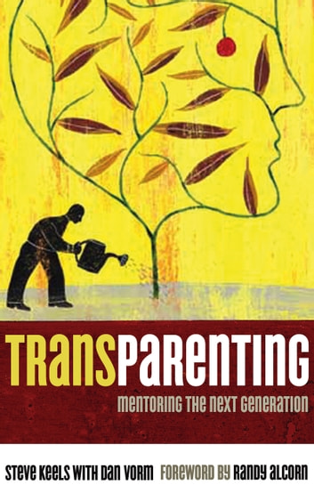 Transparenting - Mentoring the Next Generation ebook by Dan Vorm,Steve Keels