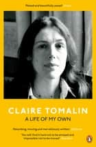 A Life of My Own - A Biographer's Life ebook by Claire Tomalin