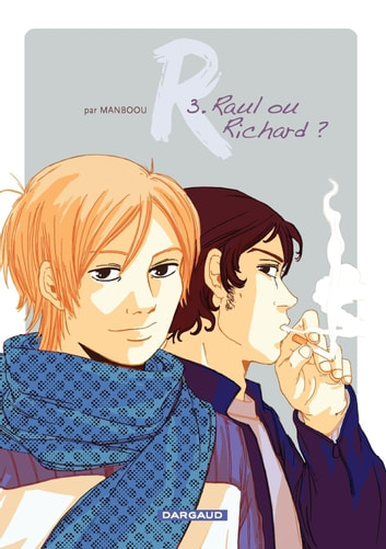 R - Tome 3 - Raoul ou Richard ? ebook by Manboou