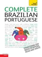 Complete Brazilian Portuguese Beginner to Intermediate Course - Learn to read, write, speak and understand a new language with Teach Yourself ebook by Sue Tyson-Ward