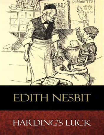 Harding's Luck - Illustrated ebook by Edith Nesbit,H. R. Millar (Illustrator)