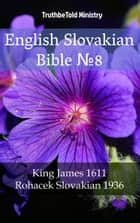 English Slovakian Bible №8 - King James 1611 - Rohacek Slovakian 1936 ebook by TruthBeTold Ministry, TruthBeTold Ministry, Joern Andre Halseth,...