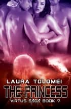 The Princess - Book 7 ebook by Laura Tolomei